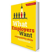 Load image into Gallery viewer, What employers want: The employability skills handbook