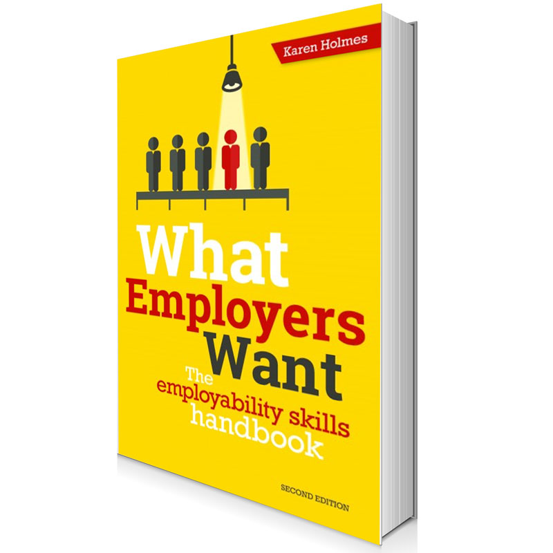 What employers want: The employability skills handbook