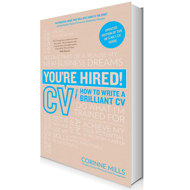 You're Hired: How to write a brilliant CV