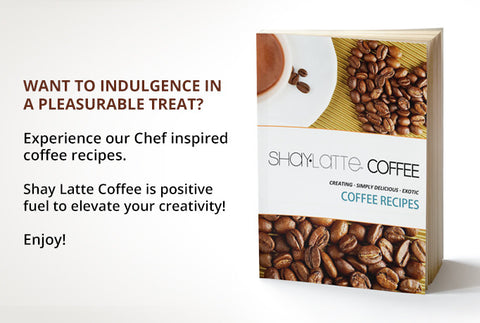 Enjoy a Chef-inspired coffee recipe e-book.     Go ahead and treat yourself!