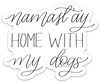 Namast'ay Home With My DogS Plural- Decal