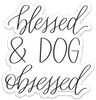 Blessed and Dog Obsessed- Decal
