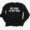 My Dog Is My Boo- Long Sleeve Shirt - Treat Dreams