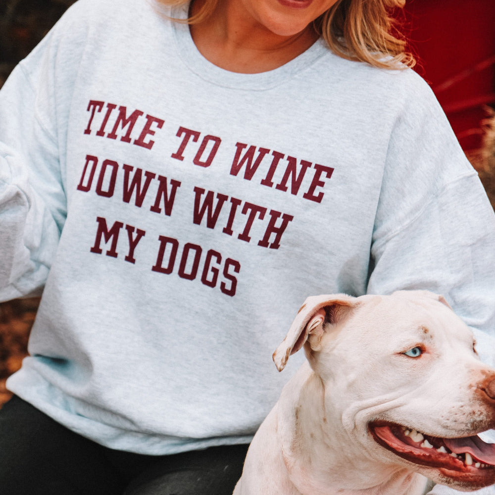 Time To Wine Down With My DogS- Sweatshirt - Treat Dreams