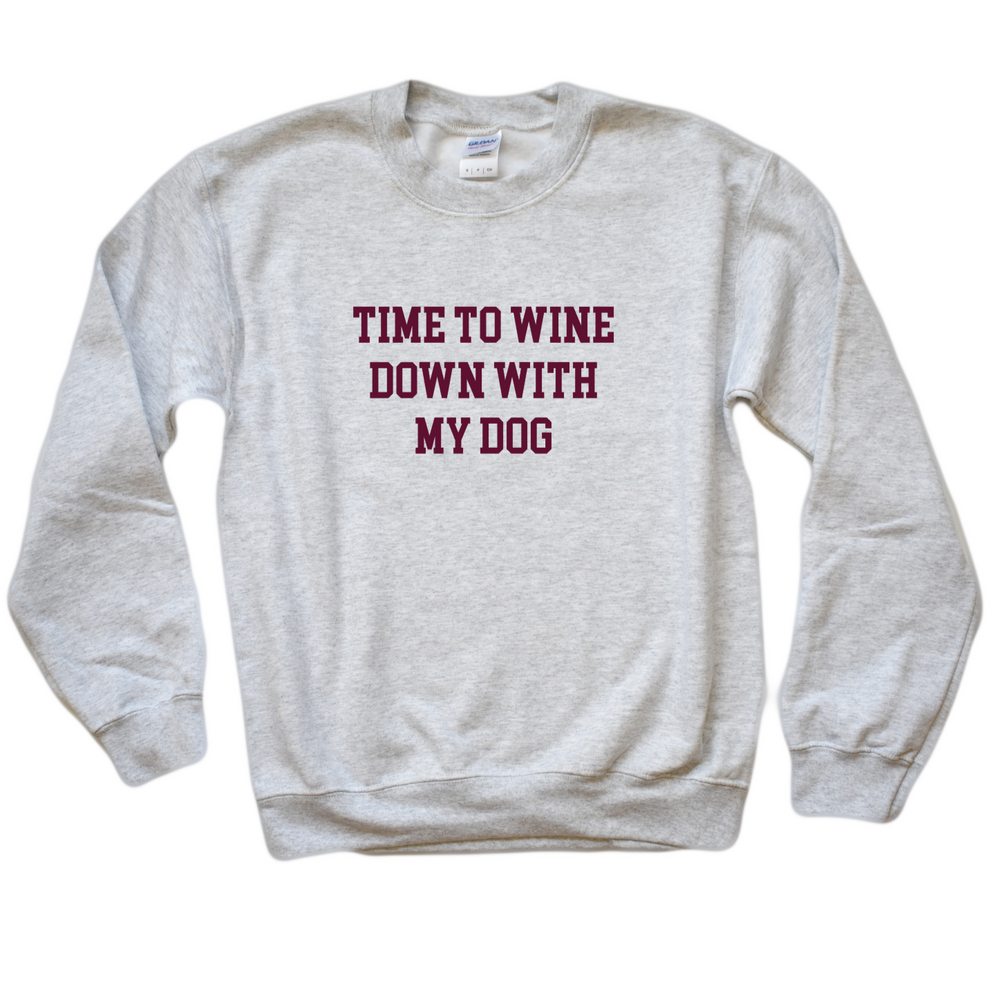 Time To Wine Down With My Dog- Sweatshirt - Treat Dreams