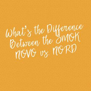 What's the difference between the SMOK NOVO vs. NORD?