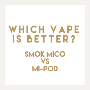 Which vape is better? SMOK MICO vs SV Mi-Pod