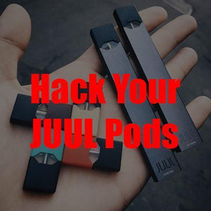 How to Hack Your JUUL Pod in Two Minutes