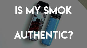 Is My Smok Vape Device Authentic?