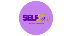 Self-Love Clothing & Creations