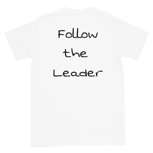Load image into Gallery viewer, Follow My lead Short-Sleeve Unisex T-Shirt