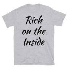 Load image into Gallery viewer, Rich on the Inside Unisex T-Shirt
