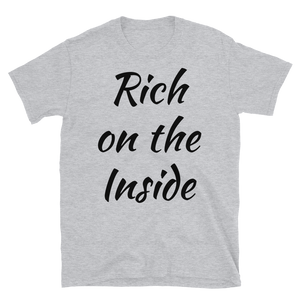Rich on the Inside Unisex T-Shirt