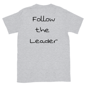 Follow My lead Short-Sleeve Unisex T-Shirt