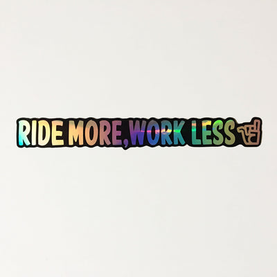 broken riders ride more work less holographic sticker