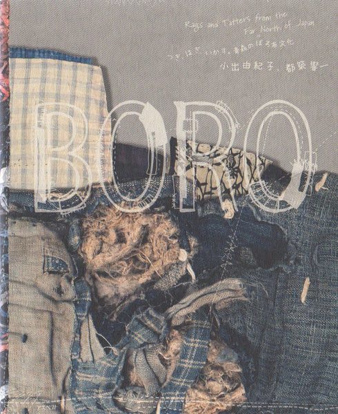 Boro: Rags and Tatters from the Far North of Japan