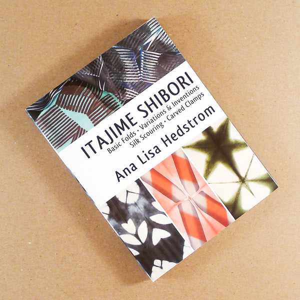 Itajime Shibori: Basic Folds, Variations & Inventions, Silk Scouring, and Carved Clamps