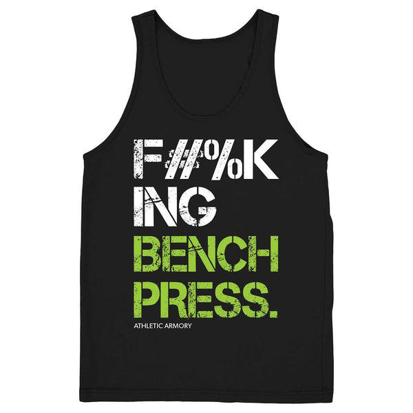 F#%KING BENCH PRESS.