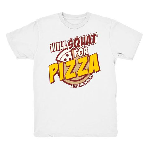 Will SQUAT for PIZZA!