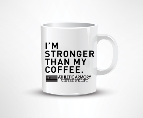 Stronger Than My Coffee Mug