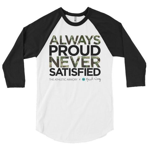 Always Proud Never Satisfied (3/4 Sleeve)