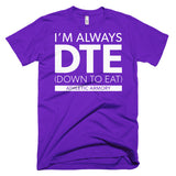 Always DTE (Mens T Shirt)