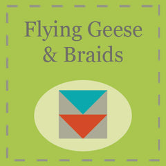 Flying Geese & Braids