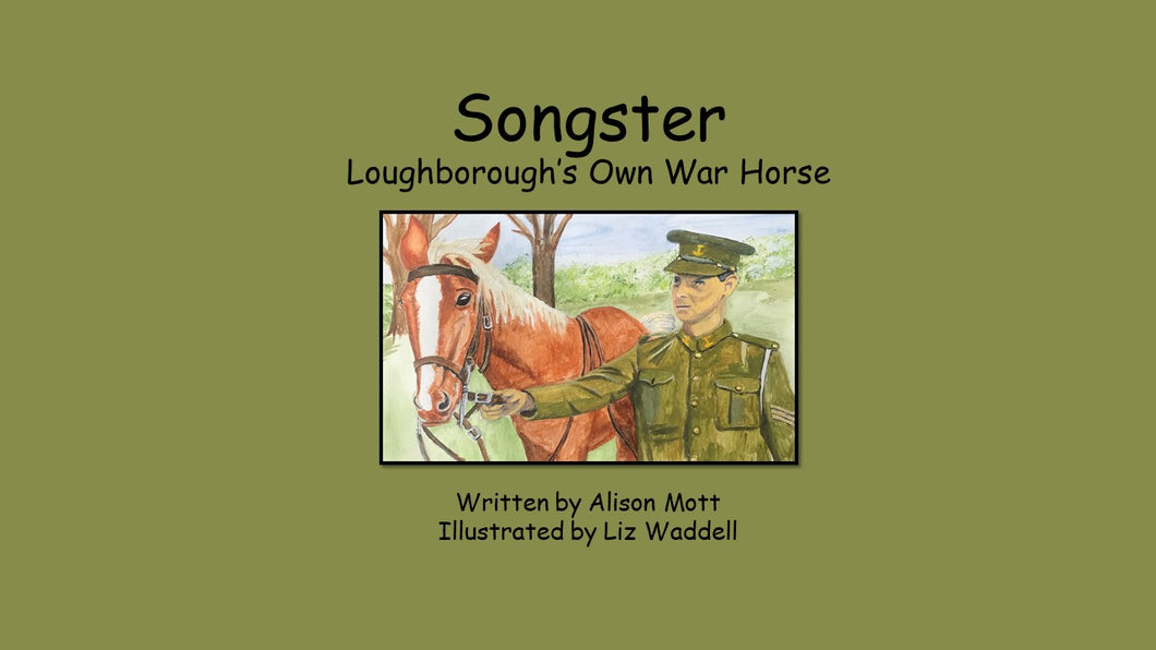 Songster - Loughborough's Own War Horse
