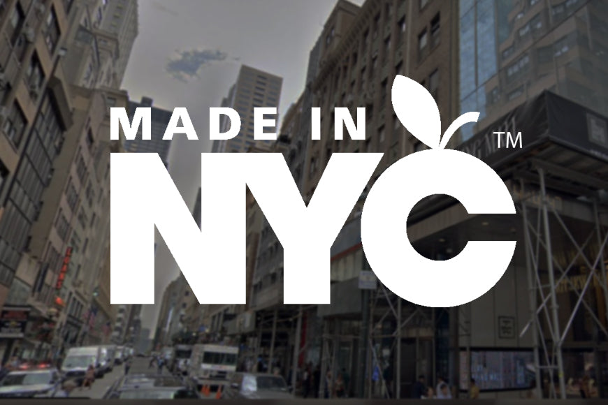 Made In NYC. It's For Real.