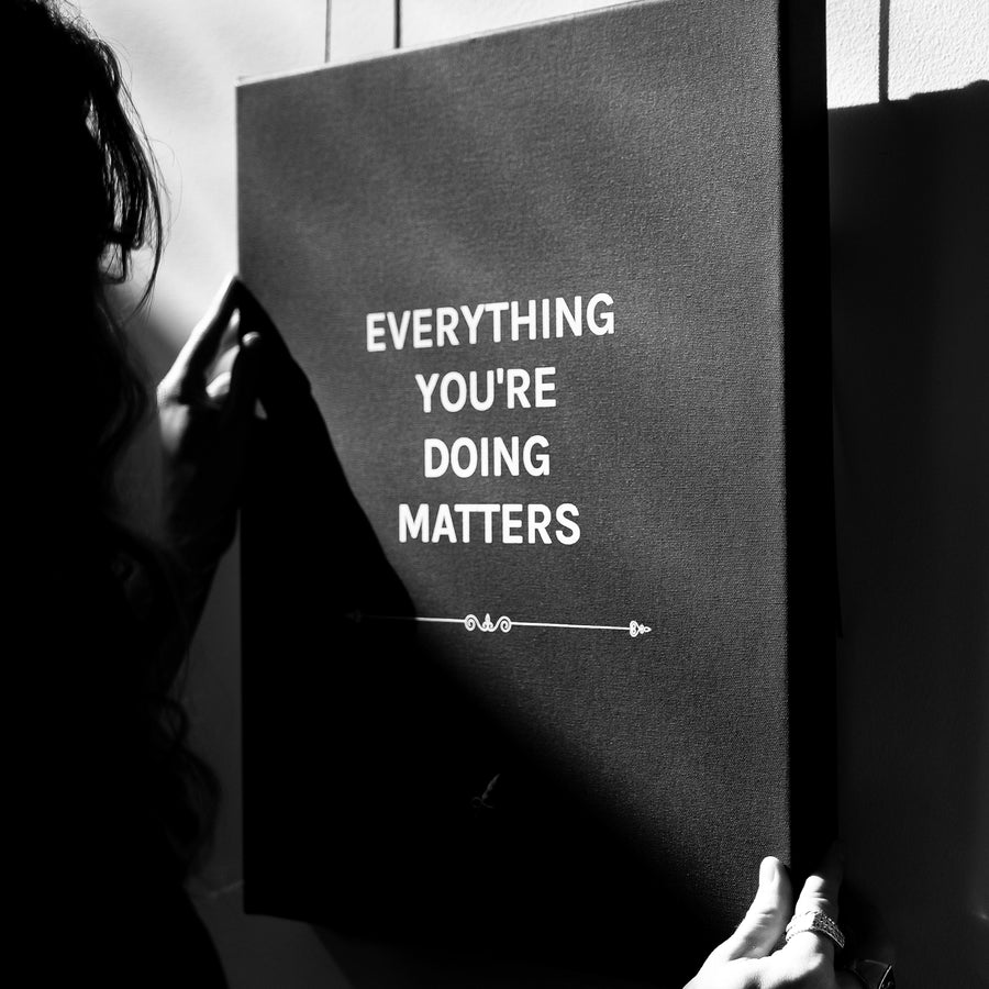 EVERYTHING MATTERS | Thick Wrap Canvas (16 x 20)