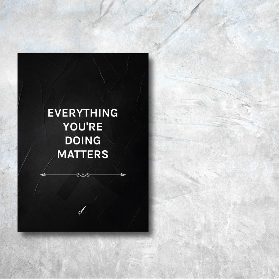 A slashed, luxurious canvas print by Lowly Lyricist. A meaningful quote that reads: Everything you're doing matters. Minimalistic, fine artist materials designed to compliment any home or work space. 450GSM | Multiple textures available.