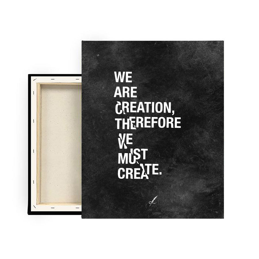 A gravel, luxurious canvas print by Lowly Lyricist. A meaningful quote that reads: We are creation, therefore, we must create. Minimalistic, fine artist materials designed to compliment any home or work space. 450GSM | Multiple textures available.