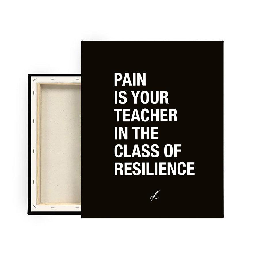 A black, luxurious canvas print by Lowly Lyricist. A meaningful quote that reads: Pain is your teacher in the class of resilience. Minimalistic, fine artist materials designed to compliment any home or work space. 450GSM | Multiple textures available.