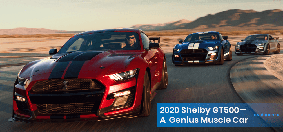 2020 Shelby GT500—A Super Genius Muscle Car