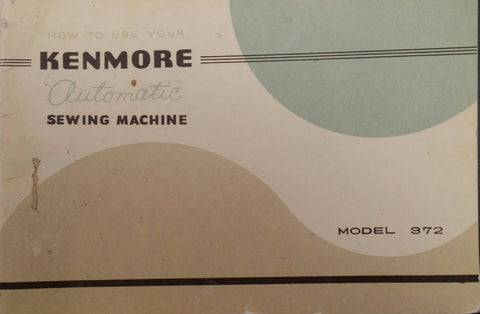 Kenmore Model 372 Instruction Book