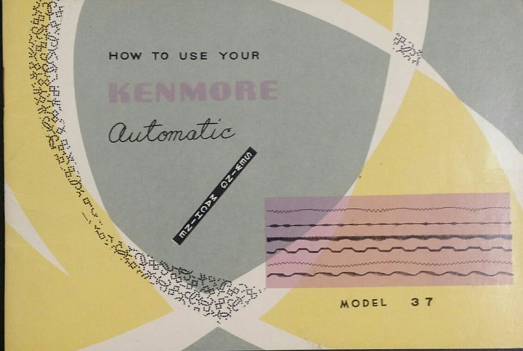 Kenmore Model 37 Instruction Book