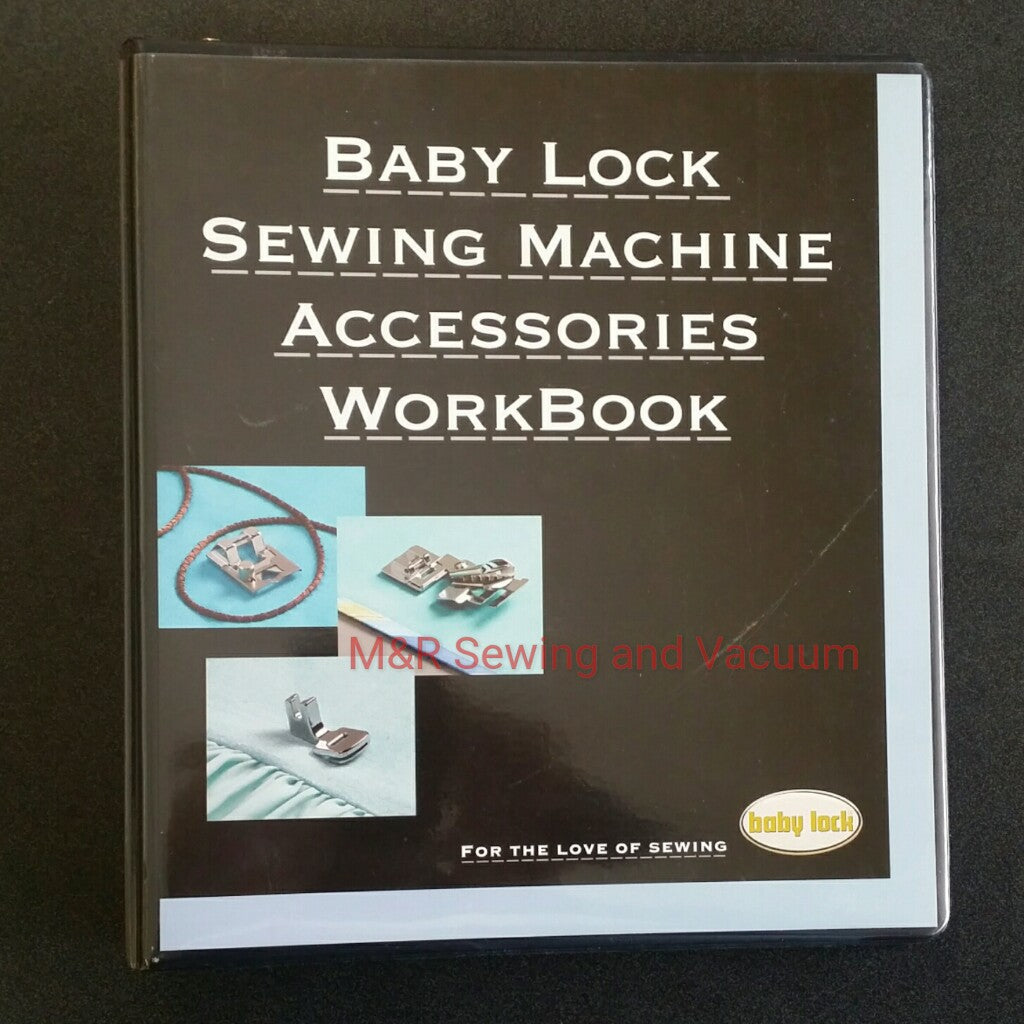 Inspirational Guide (WorkBook) Baby Lock Sewing Machine Accessories