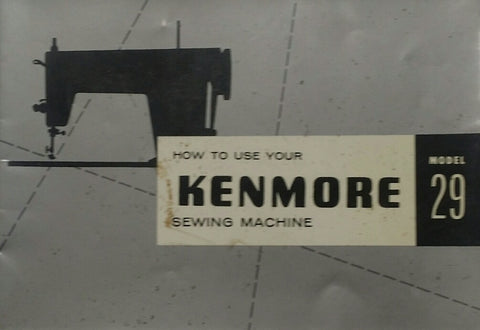 Kenmore Model 29 Instruction Book