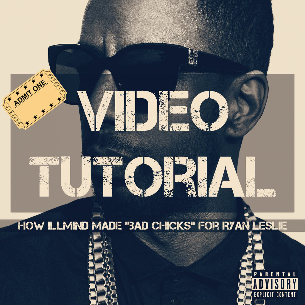 "Video Tutorial: How !llmind Made The Beat On ""Bad Chicks"" for Ryan Leslie"