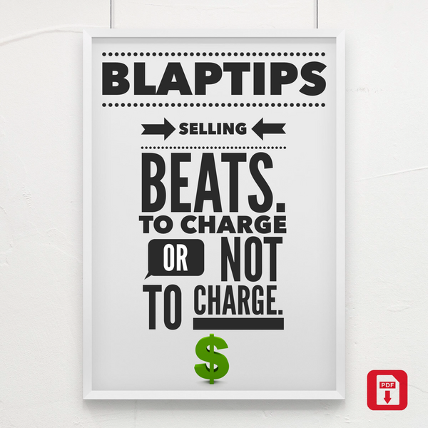 Blap Tips: Selling Beats - To Charge Or Not To Charge