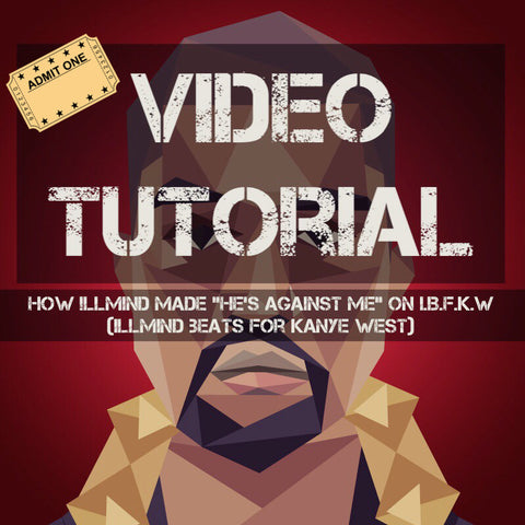 "Video Tutorial: How !llmind Made The Beat ""He's Against Me"" On !BFKW"