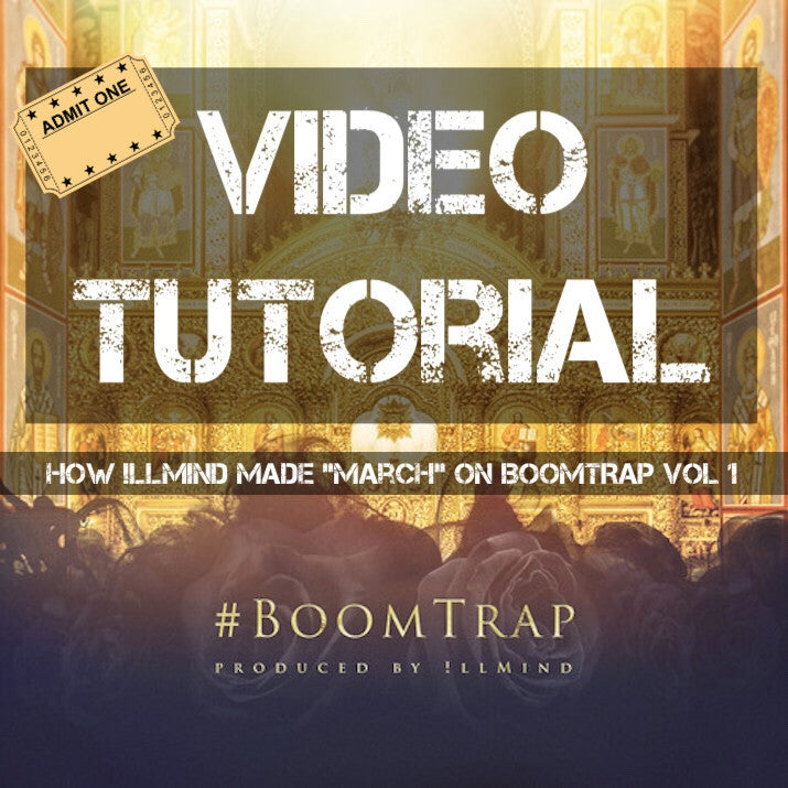 "Video Tutorial: How !llmind Made The ""March"" Beat on BoomTrap Volume 1"