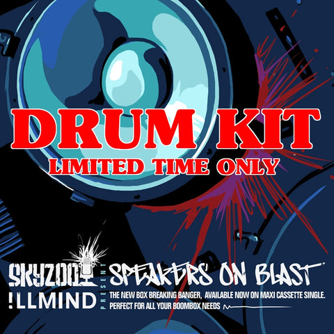 "Skyzoo & !llmind ""SPEAKERS ON BLAST"" Drum Kit"