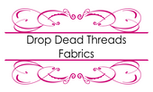 Drop Dead Threads Fabrics