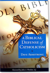 A Biblical Defense of Catholicism