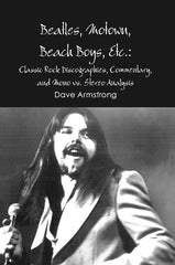 Beatles, Motown, Beach Boys, Etc.: Classic Rock Discographies, Commentary, and Mono vs. Stereo Analysis