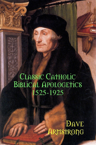 Classic Catholic Biblical Apologetics: 1525-1925