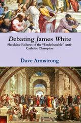 "Debating James White: Shocking Failures of the ""Undefeatable"" Anti-Catholic Champion"