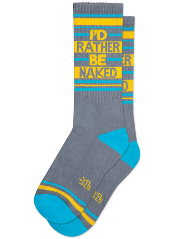 I'd Rather Be Naked socks with funny sayings