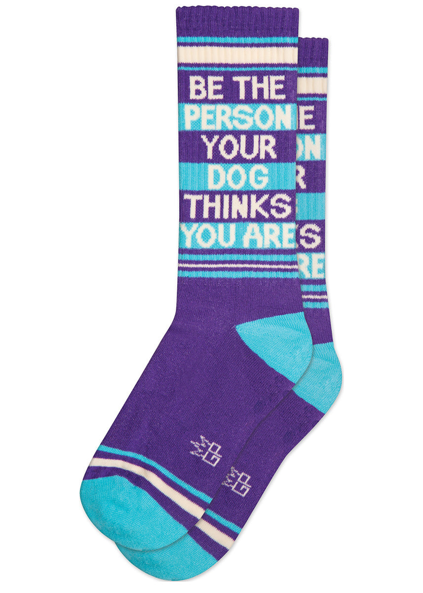 "Purple retro gym socks with the words, ""Be the person your dog thinks you are."""